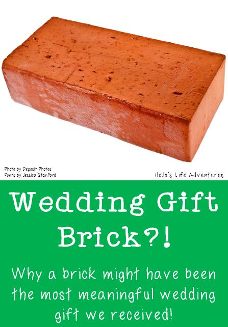 Wedding Gift Brick?!HoJos Life Adventures